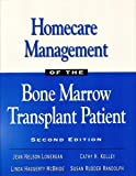 Homecare Management of the Bone Marrow Transplant Patient, Lonergan, Jean N., 0867207442