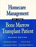 Homecare Management of the Bone Marrow Transplant Patient, Lonergan, Jean N., 0867207442