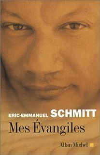 Mes évangiles, Schmitt, Éric-Emmanuel
