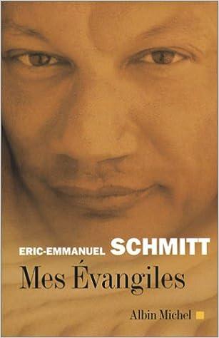 Amazon Fr Mes Evangiles Eric Emmanuel Schmitt Livres