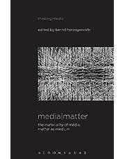 Media Matter: The Materiality of Media, Matter as Medium