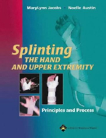 Splinting the Hand and Upper Extremity: Principles and Process ()