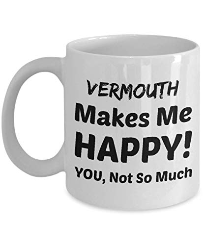 (VERMOUTH Coffee Mug - Vermouth Makes Me Happy - You Not So Much)