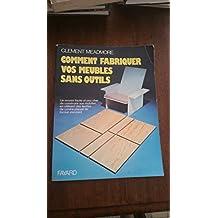 Comment fabriquer vos meubles sans outils : Un moyen facile et peu cher de construire son mobilier, en utilisant des feuilles de contre plaqué de format standard