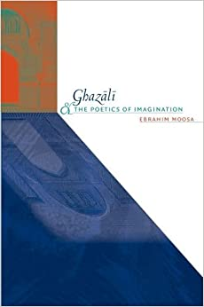 Book Ghazali and the Poetics of Imagination (Islamic Civilization and Muslim Networks) by Ebrahim Moosa (2005-06-30)