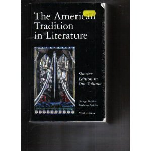 The American Tradition in Literature: Shorter Edition in One Volume/Ninth Edition