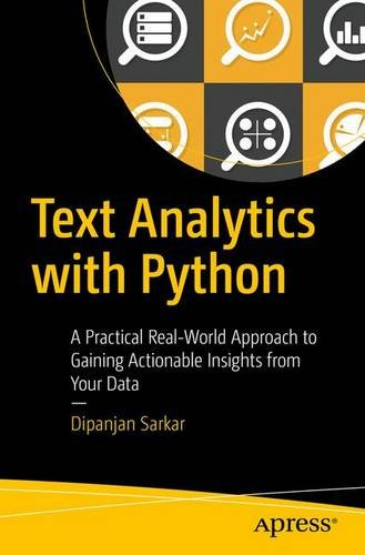 Book cover of Text Analytics with Python: A Practical Real-World Approach to Gaining Actionable Insights from your Data by Dipanjan Sarkar