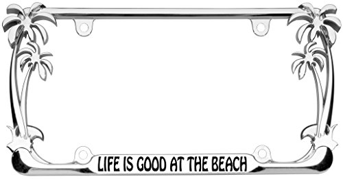 Life Is Good At The Beach Palm Tree Design Chrome Metal Auto License Plate  Frame Car Tag Holder