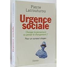 Urgence sociale : changer le pansement ou penser le changement