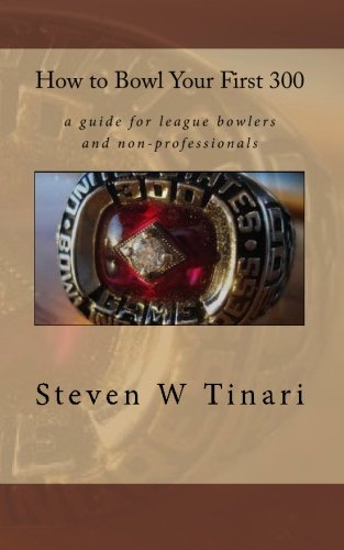 how-to-bowl-your-first-300