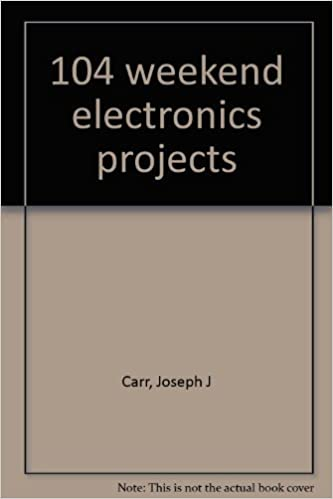104 weekend electronics projects: Joseph J Carr: 9780830624355 ...