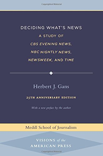 deciding-whats-news-a-study-of-cbs-evening-news-nbc-nightly-news-newsweek-and-time-medill-visions-of