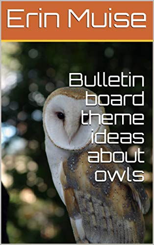 Owl Bulletin Board Ideas (Bulletin board theme ideas about)