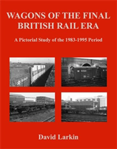 wagons-of-the-final-british-rail-era-a-pictorial-study-of-the-1983-1995-period