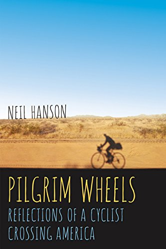 Pilgrim Wheels: Reflections of a Cyclist Crossing America