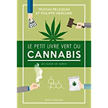 Le Petit Livre vert du cannabis: Un guide de survie (French Edition)