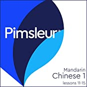 Chinese (Mandarin) Level 1 Lessons 11-15: Learn to Speak and Understand Mandarin Chinese with Pimsleur Language Programs |  Pimsleur
