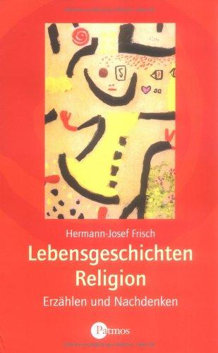 Lebensgeschichten Religion: Erzählen und Nachdenken