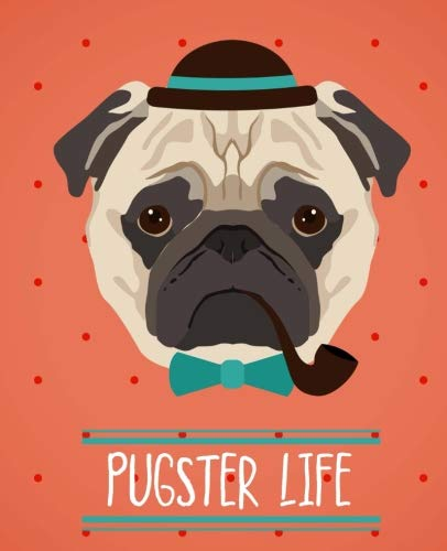 Pugster Life | Hipster Pug Notebook | Dot Grid: 150 Pages - 7.5x9.25 | Creative Artist Gifts | Entrepreneur Notebook | Cute Notebook | Colorful Art | Pug Notebook | Student Gift | Cute Dog