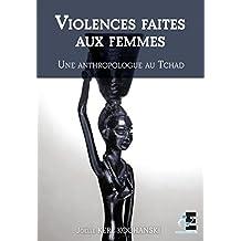 Violences faites aux femmes: Une anthropologue au Tchad (ELECTRONS LIBRE)