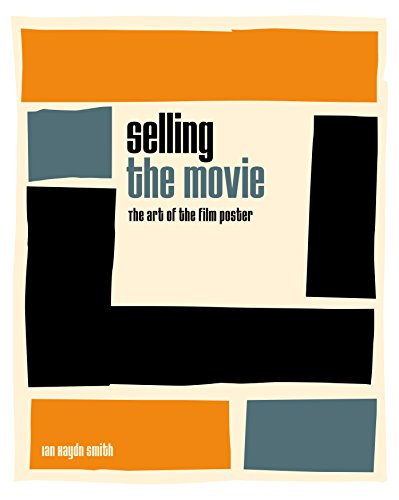 Selling the Movie: The Art of the Film Poster