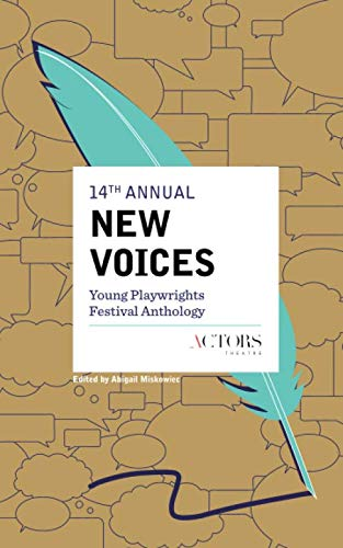 14th Annual New Voices Young Playwrights Festival Anthology