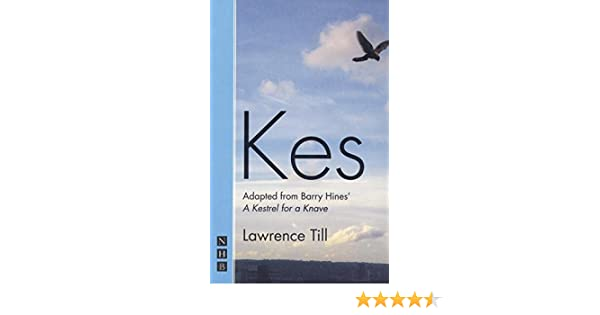 Kes nhb modern plays lawrence till barry hines 9781854594860 kes nhb modern plays lawrence till barry hines 9781854594860 amazon books fandeluxe Images