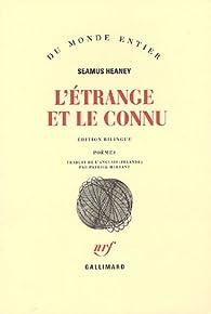 L'étrange et le connu : Edition bilingue français-anglais par Seamus Heaney