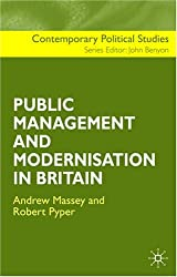 The Public Management and Modernisation in Britain (Contemporary Political Studies)
