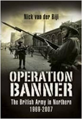 9f7107c60f Operation BANNER  The British Army in Northern Ireland 1969-2007 (Pen    Sword Military Books) Hardcover – 20 Aug 2009
