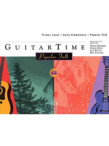 Read Online GuitarTime Popular Folk, Primer Level / Early Elementary, Pick Style ebook