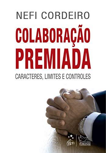 Colaboração Premiada Caracteres Limites Controles