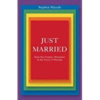 Just Married: Same-Sex Couples, Monogamy, & the Future of Marriage