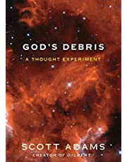 God's Debris: A Thought Experiment