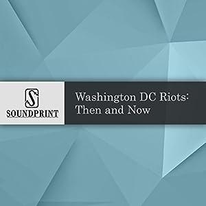 Washington D.C. Riots: Then and Now Radio/TV Program