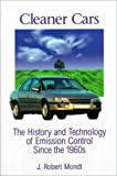 Cleaner Cars : The History and Technology of Emission Control since the 1960s, Mondt, James Robert, 0768002222