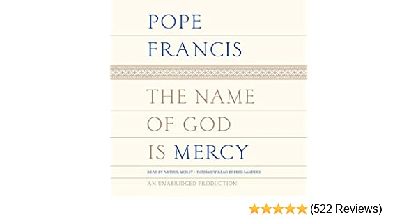 Amazon The Name Of God Is Mercy Audible Audio Edition Pope