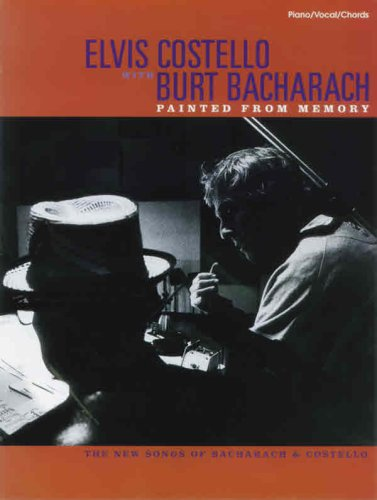 Elvis Costello with Burt Bacharach -- Painted from Memory: Piano/Vocal/Chords