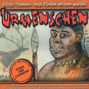 1000 Themen: Was Kinder wissen wollen - Urmenschen, 1 Audio-CD