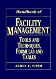 Handbook of Facility Management: Tools and Techniques, Formulas and Tables