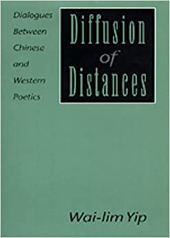 Diffusion of Distances: Dialogues Between Chinese and Western Poetics