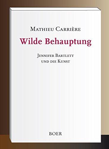 Wilde Behauptung: Jennifer Bartlett und die Kunst