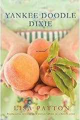 Yankee Doodle Dixie: A Novel (Dixie Series Book 2) Kindle Edition