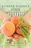 Yankee Doodle Dixie: A Novel (Dixie Series Book 2)