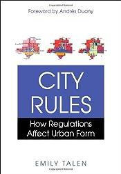 City Rules: How Regulations Affect Urban Form