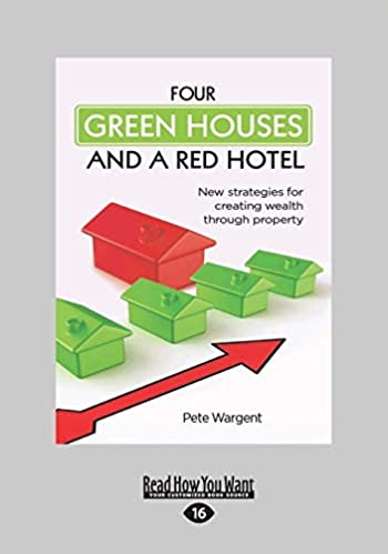 Four Green Houses and a Red Hotel: New strategies for creating wealth through property Large Print 16pt: Amazon.es: Wargent, Pete: Libros en idiomas extranjeros