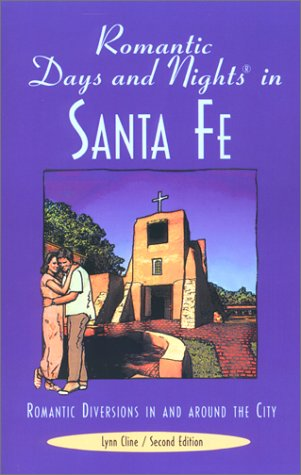 Romantic Days and Nights in Santa Fe, 2nd: Romantic Diversions in and around the City (Romantic Days and Nights Series) PDF