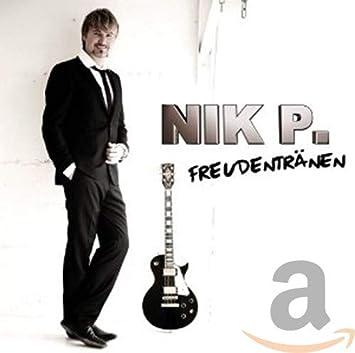 male Tumore maligno passato  Nik P. - Freudentranen - Amazon.com Music
