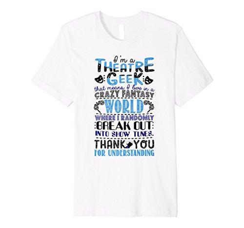 I'm a Theatre Geek Theatre Rehearsal Drama T-shirt (Teen Tunes)