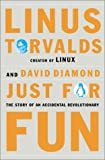 Just for Fun: The Story of an Accidental Revolutionary by Linus Torvalds (2001-05-01)